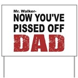 pissed off dad Yard Sign