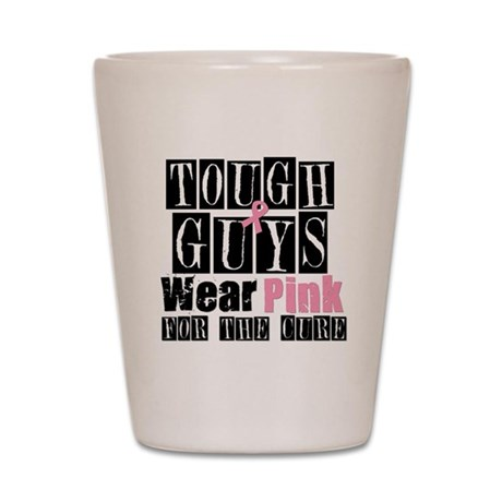 Tough Guys Wear Pink Shot Glass