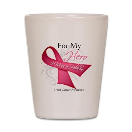 ForMyHeroBreastCancer Shot Glass