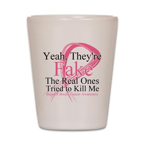 Fake 2 - Breast Cancer Shot Glass