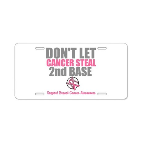 Dont Let Cancer Steal 2nd Base Aluminum License Pl