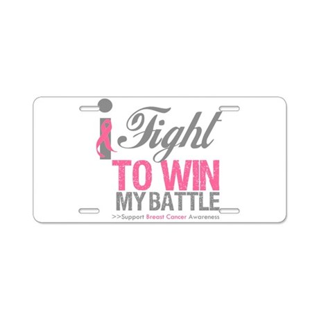 I Fight To Win Battle Aluminum License Plate