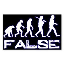 Evolution is False (bumper sticker)