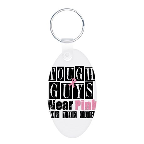 Tough Guys Wear Pink Aluminum Oval Keychain