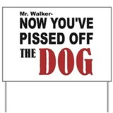 pissed off dog Yard Sign