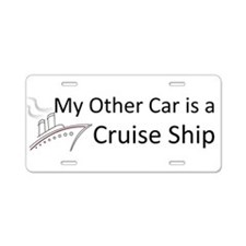 My Other Car... Cruise Ship Aluminum License Plate