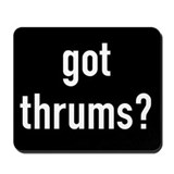 got thrums? Mousepad