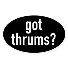 got thrums? Oval Decal