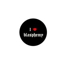 """I [heart] blasphemy"" Mini Button (100 pack)"