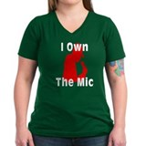 I Own the Mic Shirt