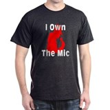 I Own the Mic T-Shirt