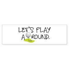 Play Around Bumper Sticker