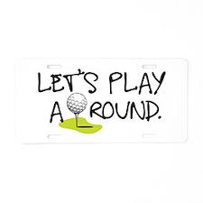 Play Around Aluminum License Plate