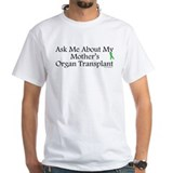 Ask Me Mother Transplant Shirt