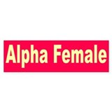 alpha female... Bumper Car Sticker