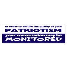 patriotism monitored... Bumper Bumper Sticker