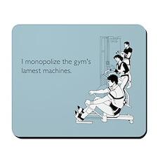 Gym's Lamest Machines Mousepad
