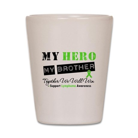 Lymphoma Hero Brother Shot Glass