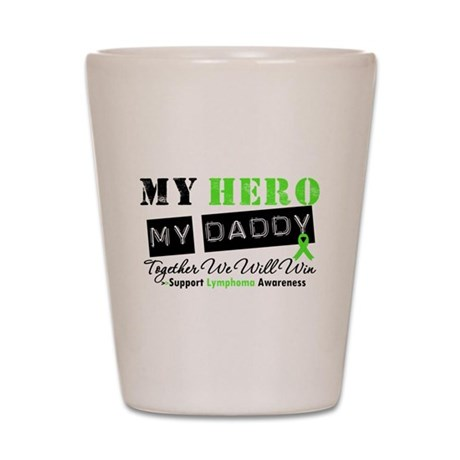Lymphoma Hero Daddy Shot Glass