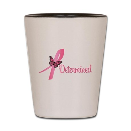 Breast Cancer Determined Shot Glass