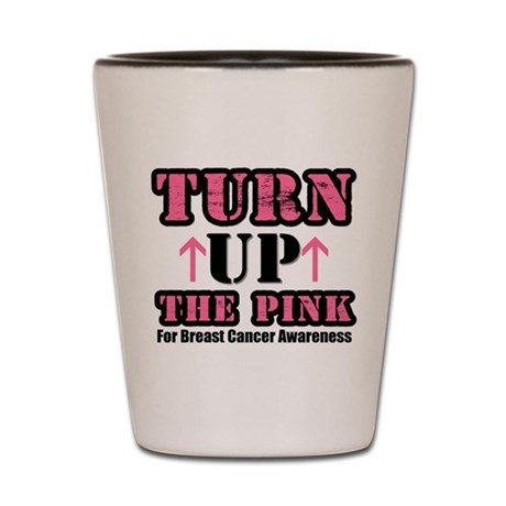 Turn Up The Pink (BC) Shot Glass