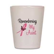Remembering My Aunt (BC) Shot Glass