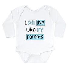 I Still Live Long Sleeve Infant Bodysuit