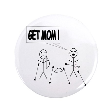 "Get Mom! Bow and Arrow 3.5"" Button"