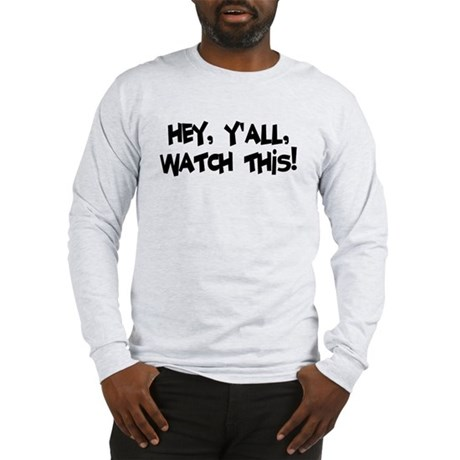 Watch This! Long Sleeve T-Shirt