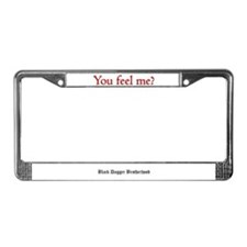 BDB You Feel Me? License Plate Frame