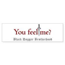 You Feel Me? Bumper Bumper Sticker