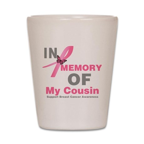 BreastCancerMemoryCousin Shot Glass