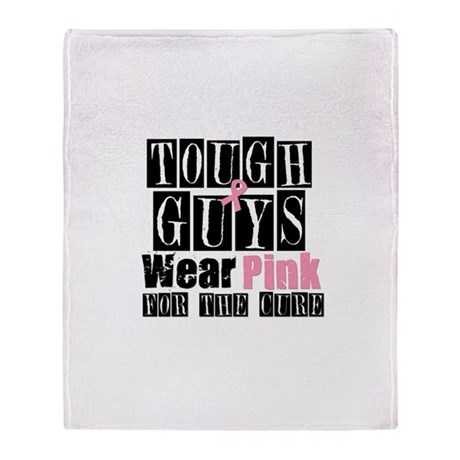 Tough Guys Wear Pink Throw Blanket