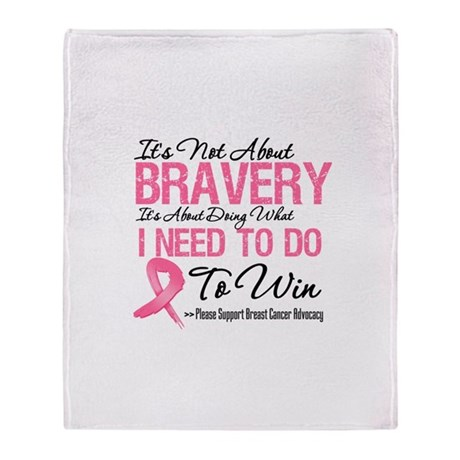 Not About Bravery Breast Canc Throw Blanket