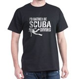 I'd Rather Be Scuba Diving T-Shirt