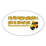 I Ride Da Yellow Bus Oval Decal