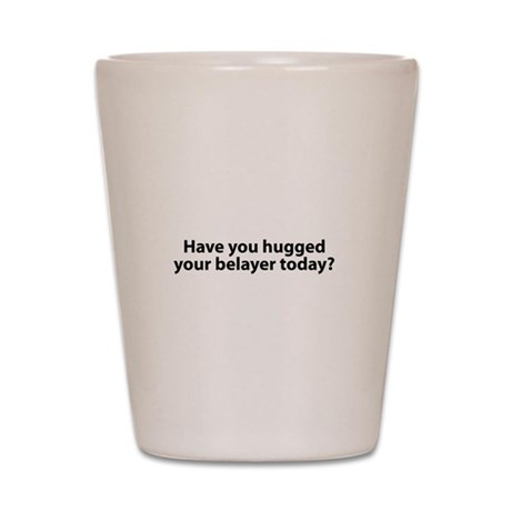 Hugged Your Belayer? Shot Glass