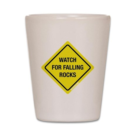 Watch For Falling Rocks Shot Glass