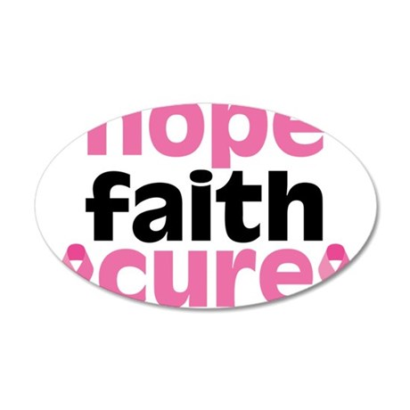Hope Faith Cure 22x14 Oval Wall Peel
