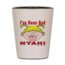 Nyah Bad Girl! Shot Glass