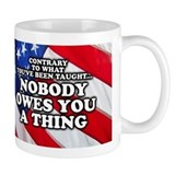 Nobody Owes You A Thing Coffee Mug