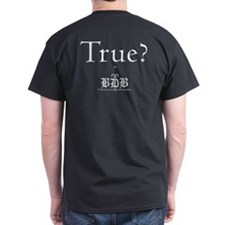 True? Standard Fit Black T-Shirt