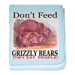 Don't Feed Grizzly Bears baby blanket
