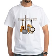 Just Play It! Shirt