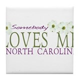 Somebody loves me in NC Tile Coaster