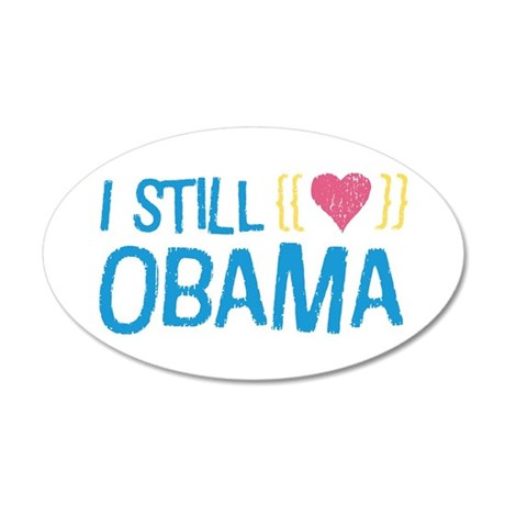 Still Love Obama 38.5 x 24.5 Oval Wall Peel