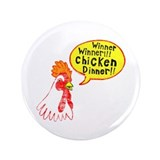 "Winner Chicken Dinner 3.5"" Button"