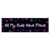 All My Kids/Children Have Paws Bumper Sticker