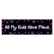 All My Kids/Children Have Paws Bumper Sticker