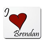 I love Brendan Mousepad